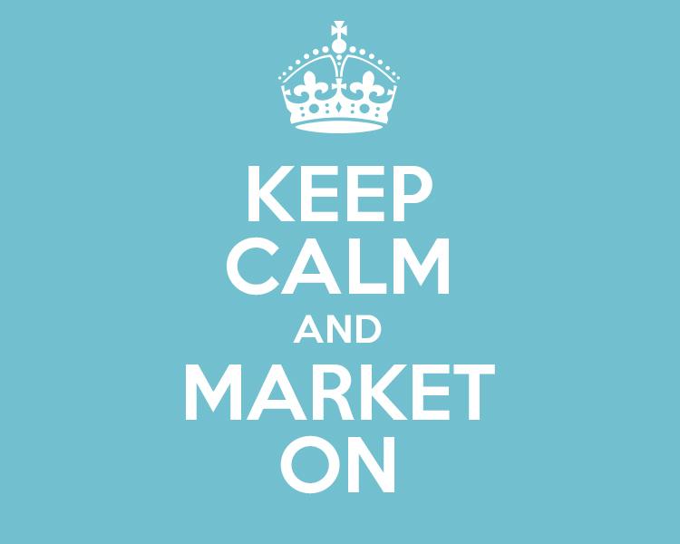 Keep Calm and Market On meme