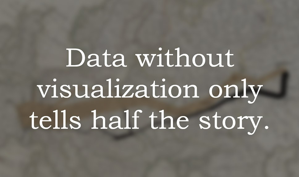 Data without visualization only tells half the story